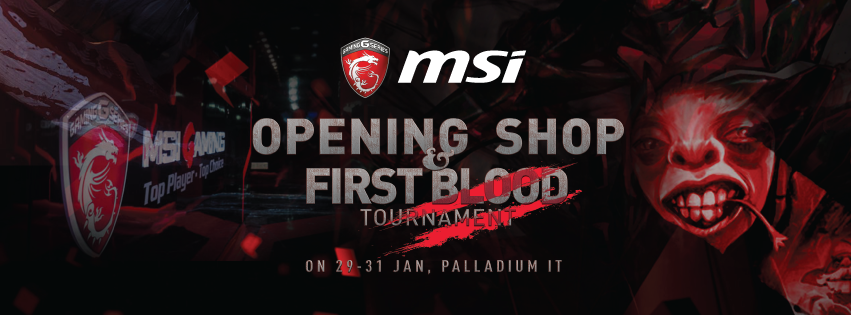 MSI OPENING SHOP & FIRST BLOOD TOURNAMENT 2016